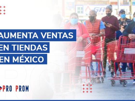 Aumenta ventas en tiendas en México